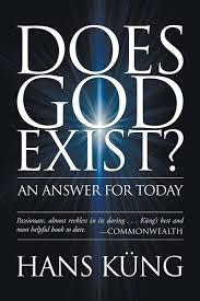 Dose God Exist? An Answer For Today. Hans Küng